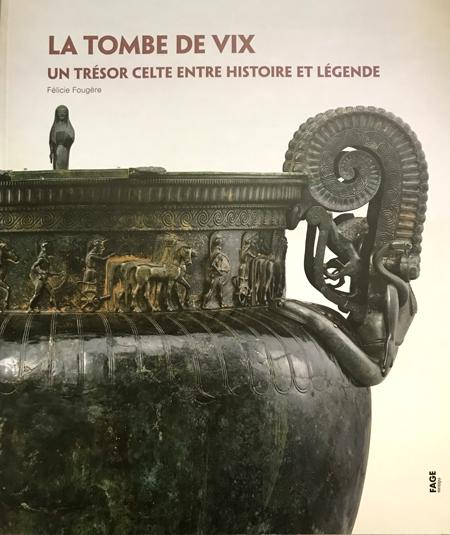 La tombe de Vix, un trésor celte entre histoire et légende